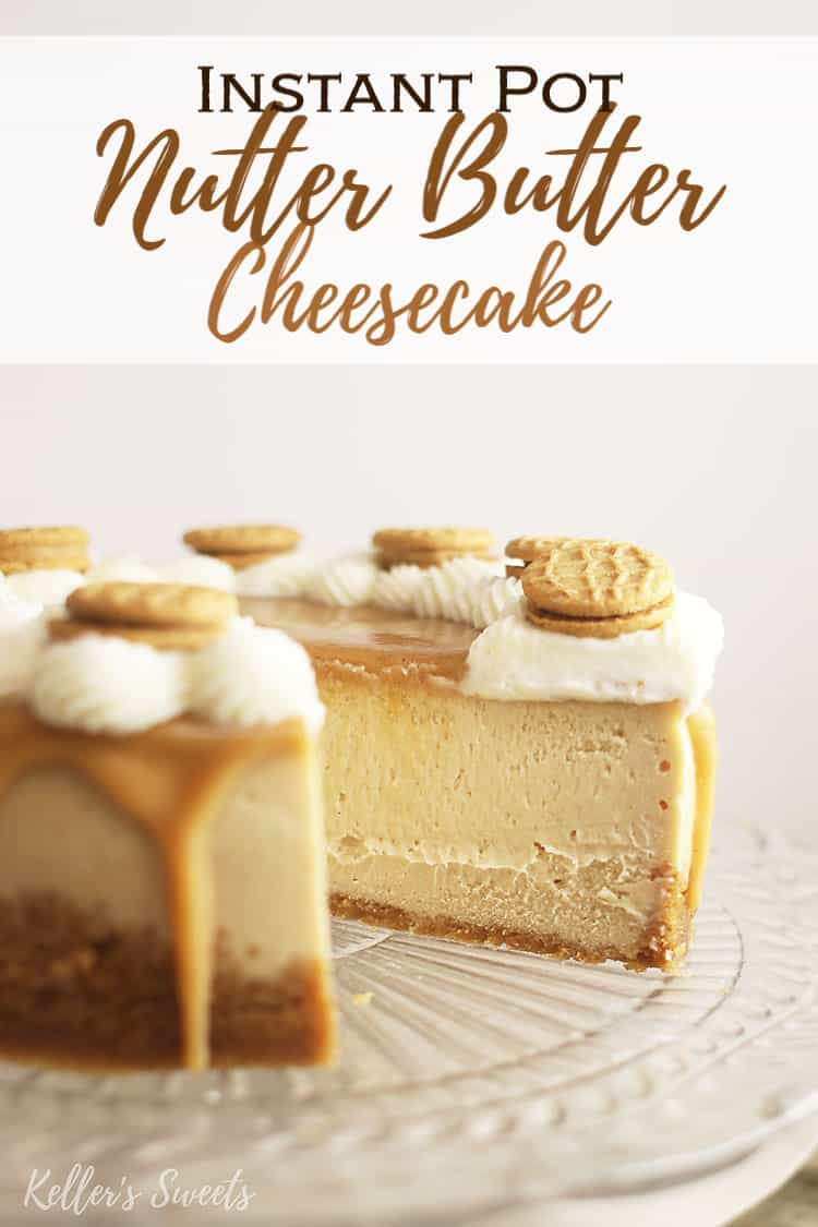 Instant Pot Nutter Butter Cheesecake  on a clear cake stand with Pinterest text