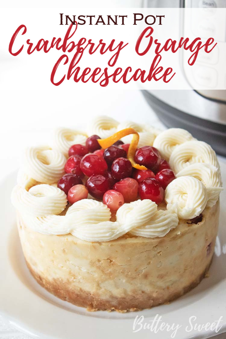 Whole Instant Pot Cranberry Orange Cheesecake on white plate with overlay text