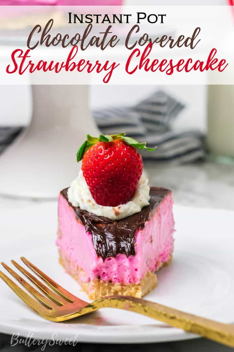 Instant Pot Chocolate Covered Strawberry Cheesecake
